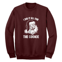 I did it all for the Cookie Unisex Adult Sweatshirt