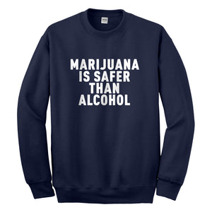 Crewneck Marijuana is Safer Unisex Sweatshirt