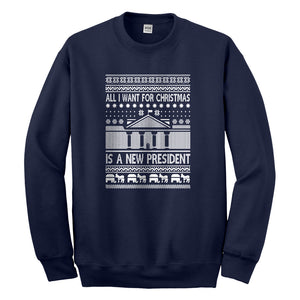 Crewneck All I Want for Christmas is a New President Unisex Sweatshirt