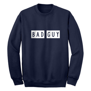 Bad Guy Unisex Adult Sweatshirt