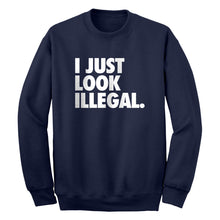 Crewneck Just Look Illegal Unisex Sweatshirt