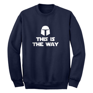 This is the Way Unisex Adult Sweatshirt