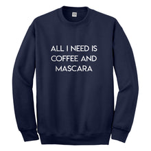 Crewneck All I need is Coffee and Mascara Unisex Sweatshirt