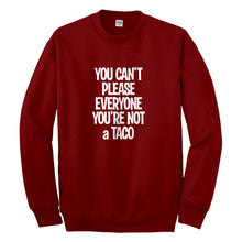 Crewneck Youre not a Taco Unisex Sweatshirt