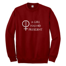 Crewneck A Girl Has No President Unisex Sweatshirt