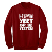Yeet or by Yeeten Unisex Adult Sweatshirt