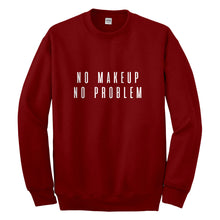 Crewneck No Makeup No Problem Unisex Sweatshirt