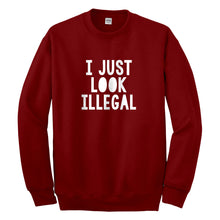 Crewneck I just Look Illegal Unisex Sweatshirt