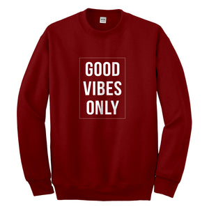 Crewneck Good Vibes Only Unisex Sweatshirt