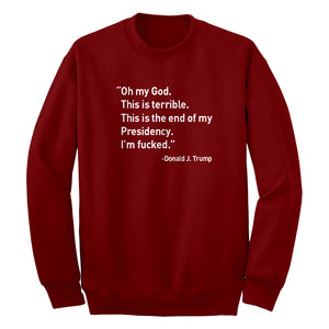 This is the End of my Presidency Unisex Adult Sweatshirt
