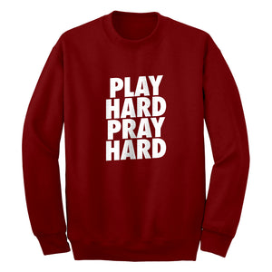 Crewneck Play Hard Pray Hard (was 7006) Unisex Sweatshirt