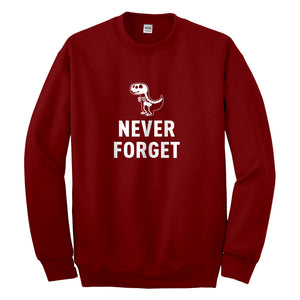 Crewneck Never Forget Unisex Sweatshirt