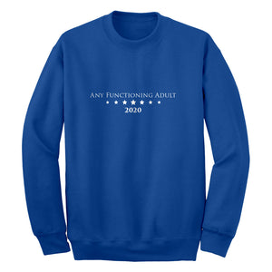 Crewneck Any Functioning Adult Unisex Sweatshirt