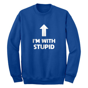 I'm with Stupid Up Unisex Adult Sweatshirt