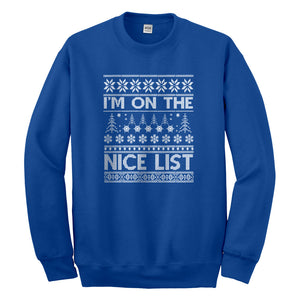 Crewneck Im on the Nice List Unisex Sweatshirt