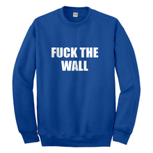 Crewneck Fuck the Wall Unisex Sweatshirt