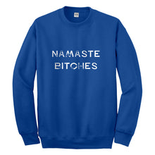 Crewneck Namaste Bitches Unisex Sweatshirt
