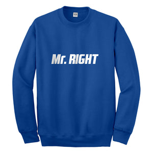 Crewneck Mr. Right Unisex Sweatshirt