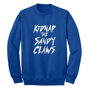 Kidnap the Sandy Claws Unisex Adult Sweatshirt