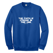 Crewneck The Faith is Strong in This One Unisex Sweatshirt