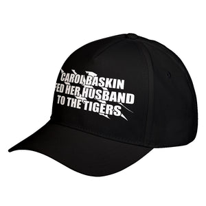 Hat Carole Baskin Fed Her Husband to the Tigers Baseball Cap