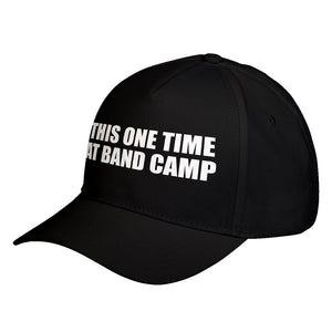 Hat This One Time at Band Camp Baseball Cap