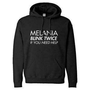 Hoodie Melania Blink Twice if You Need Help! Unisex Adult Hoodie