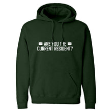 Hoodie Are you the Current Resident? Unisex Adult Hoodie