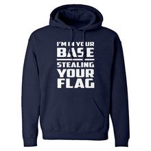 I'm In Your Base Stealing Your Flag Unisex Adult Hoodie