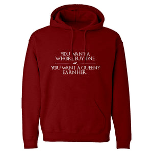 You want a queen? Earn me. Unisex Adult Hoodie