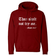 Thou shalt not try me. Unisex Adult Hoodie