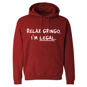 Relax Gringo I'm Legal Adult Hoodie Sweatshirt