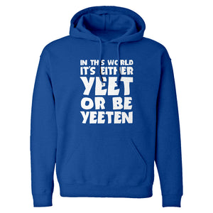 Yeet or by Yeeten Unisex Adult Hoodie