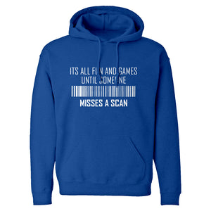 Hoodie Its All Fun and Games Until Someone Misses a Scan Unisex Adult Hoodie