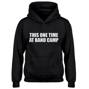 Youth This One Time at Band Camp Kids Hoodie