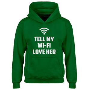 Youth Tell My WI-FI Love Her Kids Hoodie