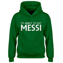 Hoodie Its About to Get Messi Kids Hoodie