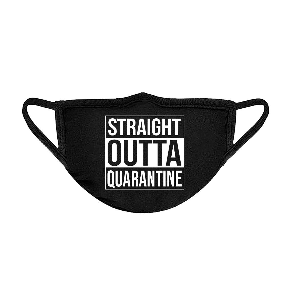 Straight Outta Quarantine Unisex Face Mask