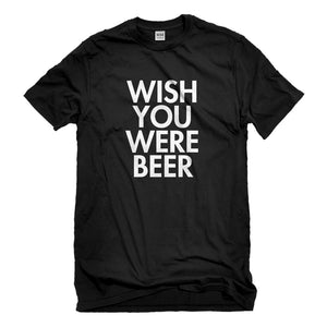 Mens Wish You Were Beer Unisex T-shirt