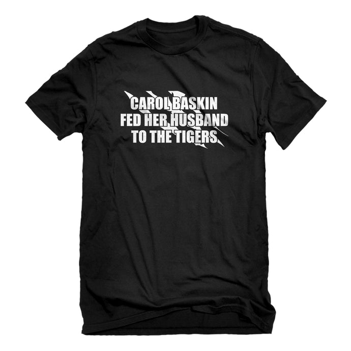 Mens Carole Baskin Fed Her Husband to the Tigers Unisex T-shirt