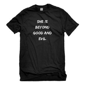 Mens She is Beyond Good and Evil Unisex T-shirt