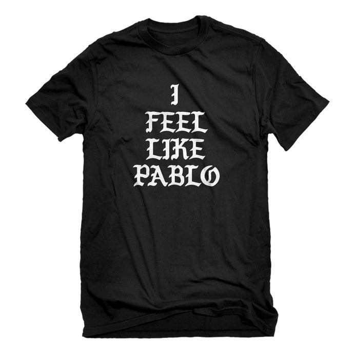 Mens I Feel Like Pablo Unisex T-shirt