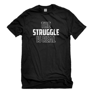 Mens The Struggle is Real Unisex T-shirt