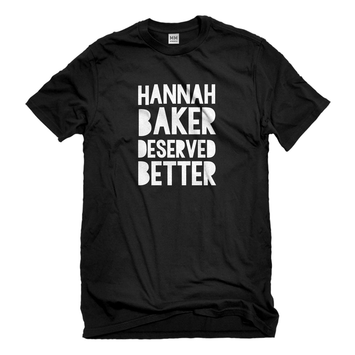 Mens Hannah Baker Deserved Better Unisex T-shirt