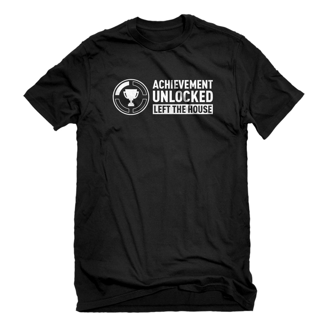 Mens Achievement Unlocked Left The House Unisex T-shirt