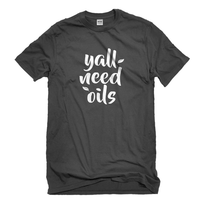 Mens Yall Need Oils Unisex T-shirt