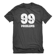 Mens 99 Problems Unisex T-shirt