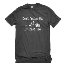 Mens I'm Lost Too Unisex T-shirt