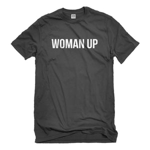 Mens Woman Up Unisex T-shirt