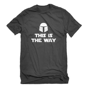 Mens This is the Way Unisex T-shirt